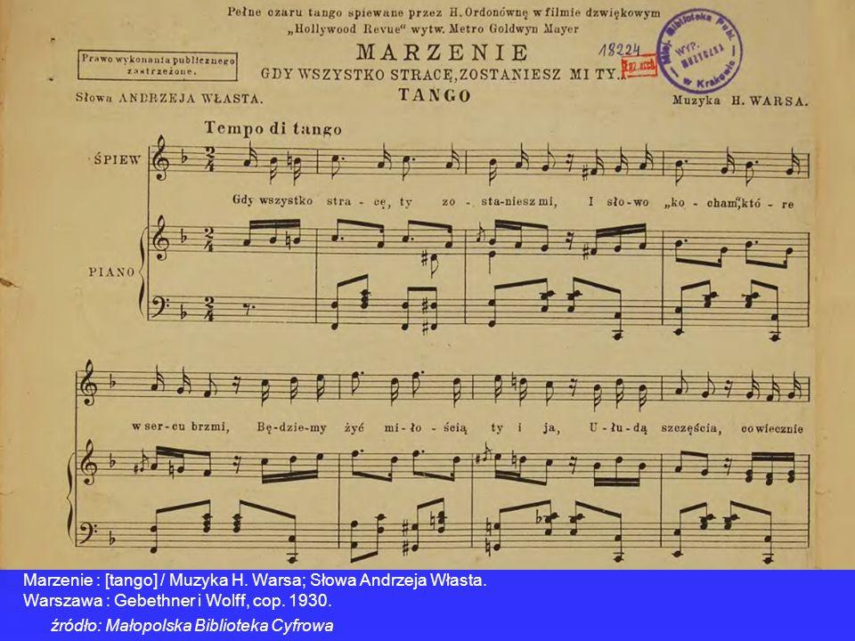 Marzenie : [tango] / Muzyka H. Warsa; Słowa Andrzeja Własta.